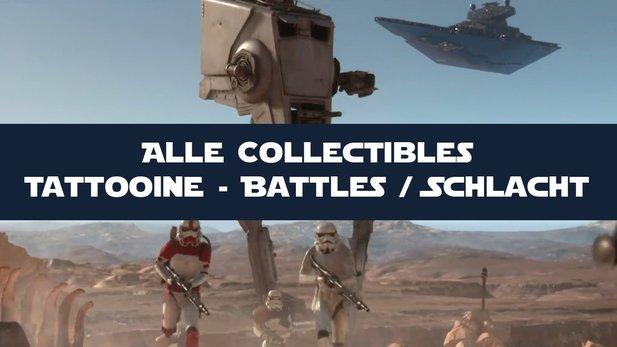 Star Wars: Battlefront - Guide: Alle Tattooine-Collectibles im Schlacht-Modus