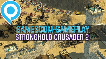 Stronghold Crusader 2 - Gameplay-Präsentation von der gamescom