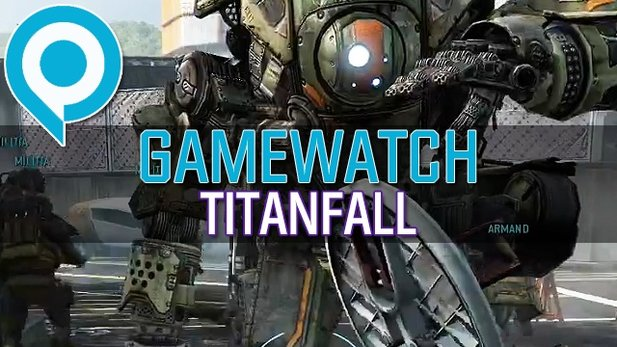 Gamewatch: Titanfall - Neuheiten der gamescom-Demo im Detail