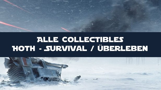 Star Wars: Battlefront - Guide: Alle Hoth-Collectibles im Survival-Modus