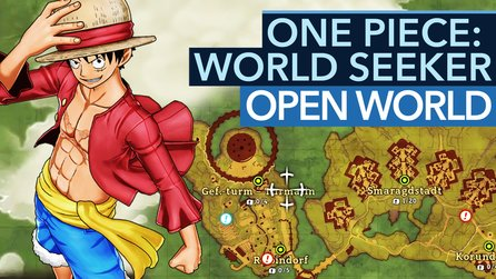 One Piece: World Seeker - Lebendig oder öde? So spielt sich die Open World des Action-RPGs