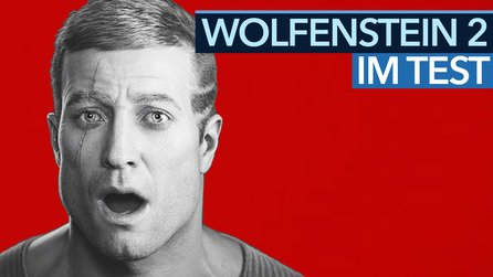 Wolfenstein 2: The New Colossus - Video: Erstes Fazit zur Review-Version